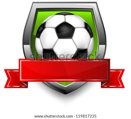 Shield  with ribbon and football (soccer) ball on white background, vector illustration