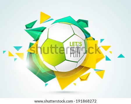 Shiny soccer ball with stylish text let's play on colourful grungy background.  - stock vector