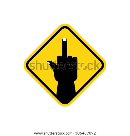 Sign of attention to hooligans,  bad guys. Yellow road sign Fuck. Vector illustration. - stock vector