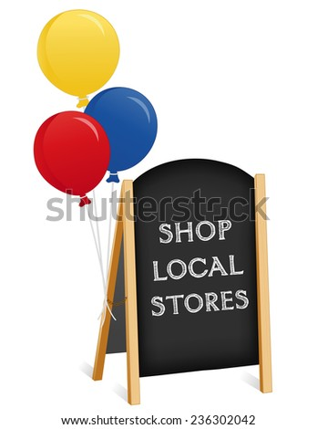 Sign, Shop Local Stores chalk board, balloons, light wood frame folding sidewalk easel with brass chain, slate background, isolated on white. EPS8 compatible. - stock vector