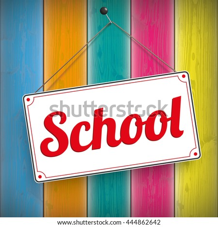 "Sign with text ""School"" on the wooden background. Eps 10 vector file. - stock vector"