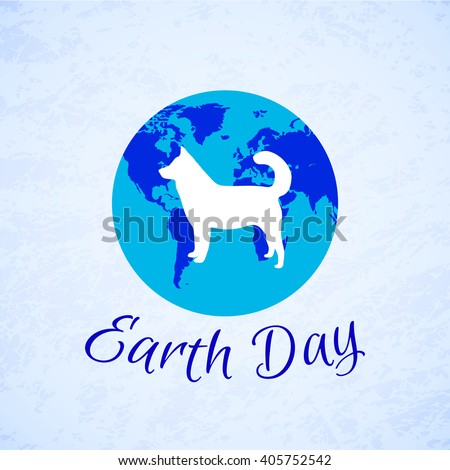 Silhouette of a Dog over planet Earth. Earth Day - stock vector