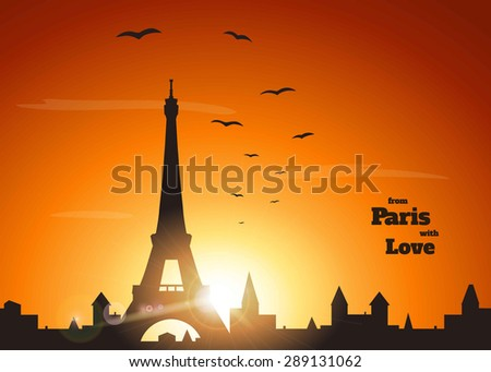 """silhouette of Eiffel tower, old town and flock of birds on delicate orange sunset background with inscription """"from Paris with love"""" ,  vector illustration - stock vector"""