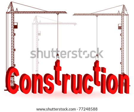"Silhouette of the crane on construction of a word ""Construction"" - stock vector"