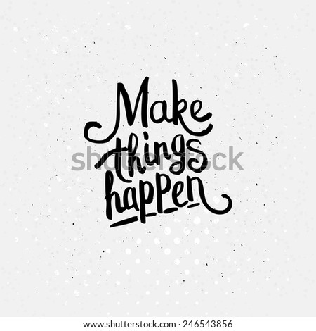 Simple Graphic Design of Make Things Happen Concept on Dotted White Background. - stock vector