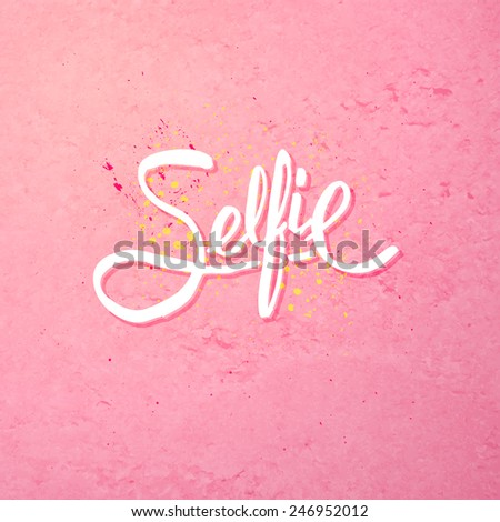 Simple Text Design for Selfie Concept on Abstract Pink Background. Vector illustration. - stock vector