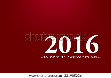 Simply 2016 inscription in white. Beneath this inscription is skewed inscription Happy New Year. Everything is  on red gradient background with a light on the top - stock vector