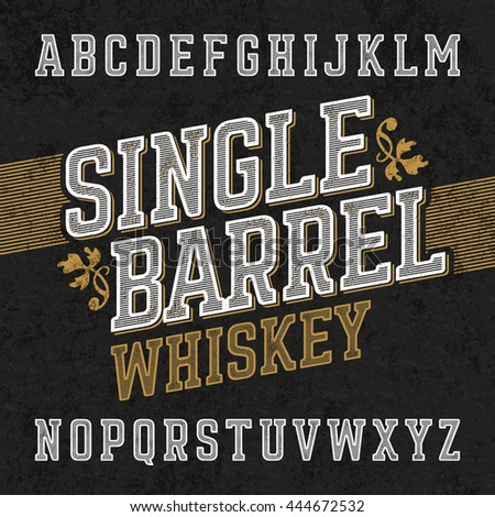 Single barrel whiskey label font with sample design. Ideal for any labels design in vintage style such as whiskey, absinthe, scotch, gin, rum or bourbon. - stock vector