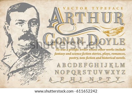 Sir Arthur Conan Doyle - vector typeface with writer portrait - vintage design