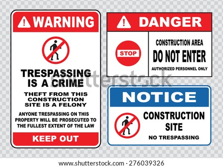site safety sign or construction safety (warning trespassing is a crime, keep out, notice   construction site no trespassing, do not enter). - stock vector