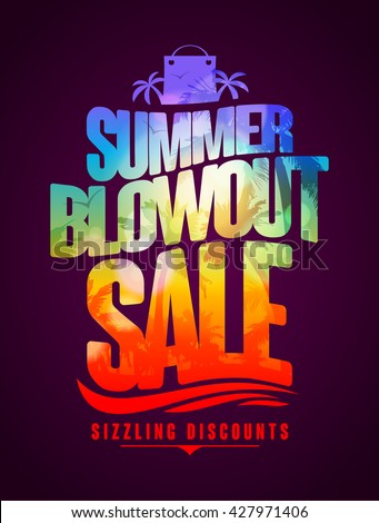 Sizzling discounts, summer blowout sale text design with tropical backdrop silhouette - stock vector