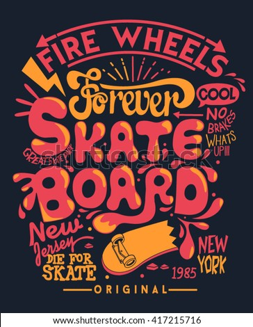 Skate board typography, t-shirt graphics, vectors  - stock vector