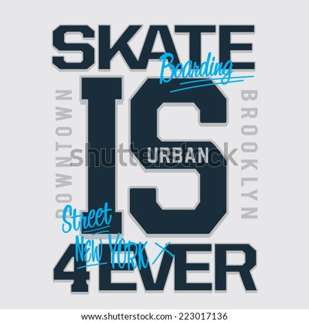 Skate typography, vintage ; t-shirt typography,  - stock vector