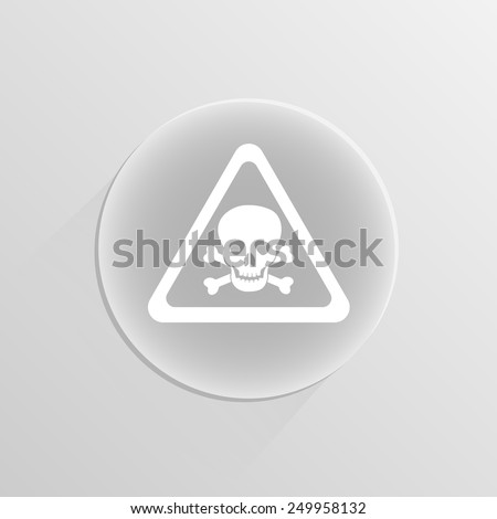 Skull and Crossbones mortal danger signs on a white button with shadow  - stock vector