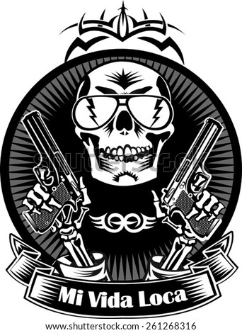 skull with guns. Mi vida loca - Spanish text for my crazy life - stock vector