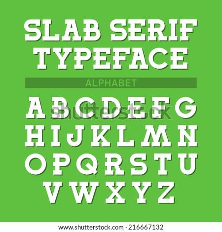 Slab serif typeface, font, alphabet. Vector. - stock vector