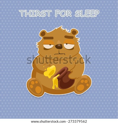 Sleepy hero. caffeine dependence. Looks askance sad bear and eat honey