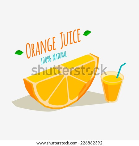 Slice of orange and a glass of fresh orange juice - stock vector