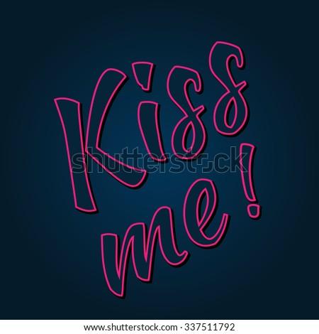 Slogan: Kiss me. Dark blue background. Typography, t-shirt graphics, poster, banner, flyer, postcard - stock vector