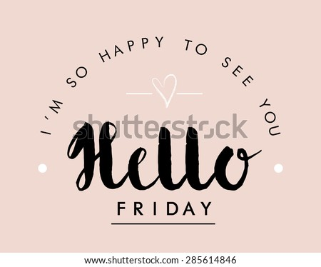 Slogan print ''Hello Friday'',in vector. - stock vector