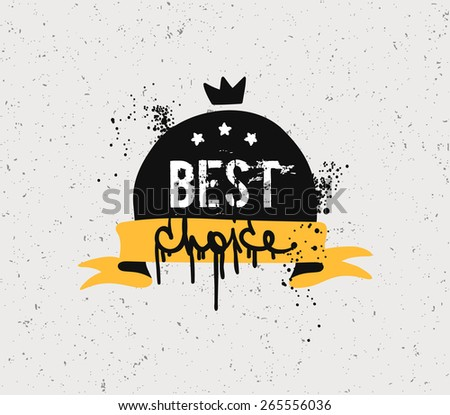 Sloppy grungy inscription best choice. - stock vector
