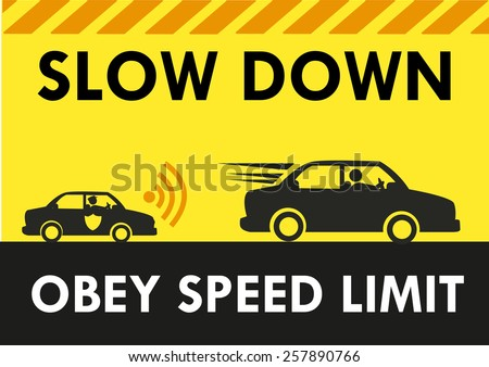 Slow Down. Obey Speed Limit Signboard design template with Police car chasing civilian automobile. Editable Vector image and Jpg. Car form does not infringe copyright material. - stock vector