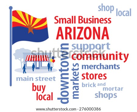 Small Business Arizona, shop at local, community, neighborhood stores, markets. Red, blue and gold Grand Canyon State flag of the United States of America, word cloud illustration. EPS8 compatible. - stock vector