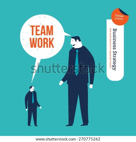 Small businessman and big businessman saying team work. Vector illustration Eps10 file. Global colors. Text and Texture in separate layers. - stock vector