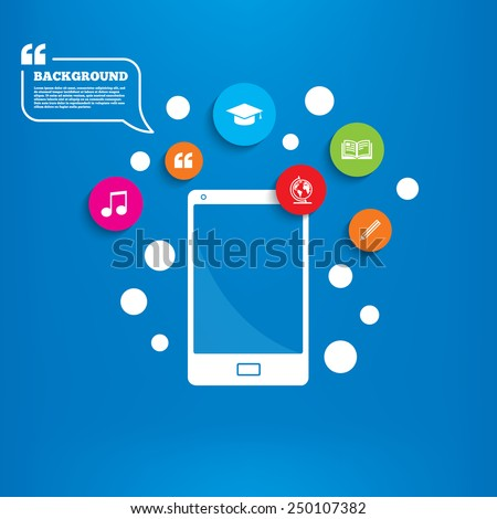 Smartphone with speech bubble. Pencil and open book icons. Graduation cap and geography globe symbols. Education learn signs. Background with circles, quotes and musical note. Vector - stock vector