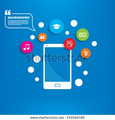 Smartphone with speech bubble. Pencil with document and open book icons. Graduation cap and geography globe symbols. Learn signs. Background with circles, quotes and musical note. Vector - stock vector