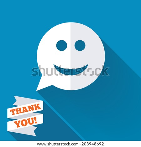 Smile face sign icon. Happy smiley chat symbol. Speech bubble. White flat icon with long shadow. Paper ribbon label with Thank you text. Vector - stock vector