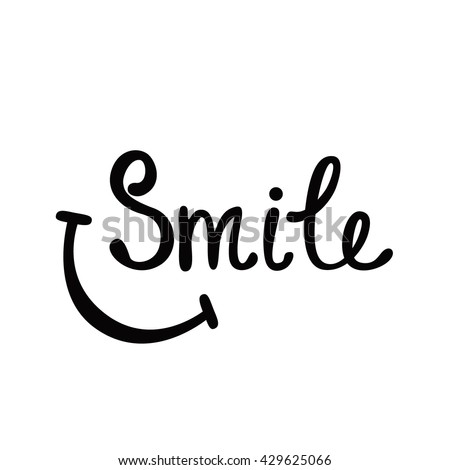 Smile. Inspirational quote about happy. Modern calligraphy phrase with hand drawn smile. Lettering in boho style for print and posters. Hippie quotes collection. Typography poster design. - stock vector