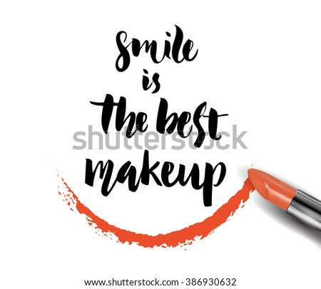 Smile is the best make up. Inspirational quote handwritten with black ink and brush, custom lettering for posters, t-shirts and cards, fashion design. Vector calligraphy isolated on white background.