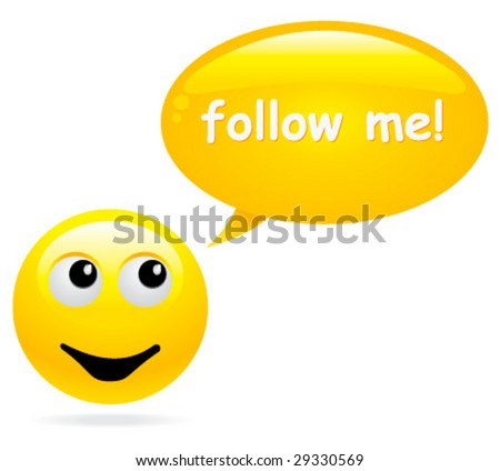 "Smile with speech bubble saying to you ""Follow me!"""