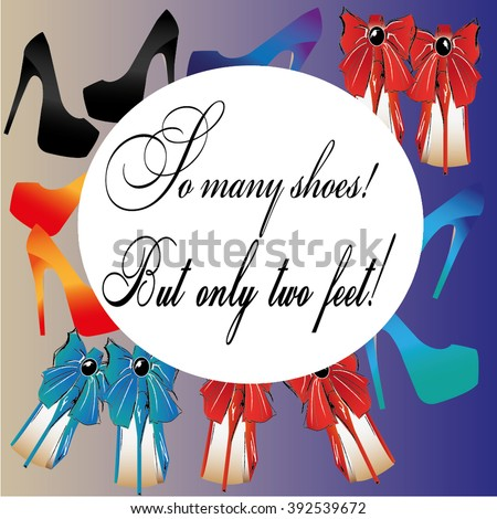 So many shoes, but only two feet! - stock vector