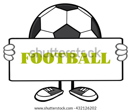 Soccer Ball Faceless Cartoon Mascot Character Holding A Sign. Vector Illustration With Text Football Isolated On White Background - stock vector