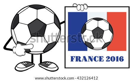 Soccer Ball Faceless Cartoon Mascot Character Pointing To A Sign With France Flag And Text France 2016 Year. Vector Illustration Isolated On White Background - stock vector