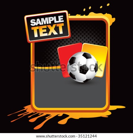 soccer ball with red and yellow cards on grunge splat banner - stock vector
