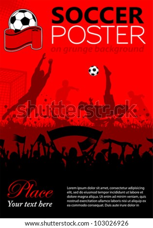 Soccer Poster with Players and Fans on grunge background, element for design, vector illustration - stock vector