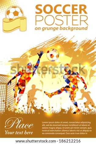 Soccer Poster with Players and Fans on grunge background, vector illustration - stock vector