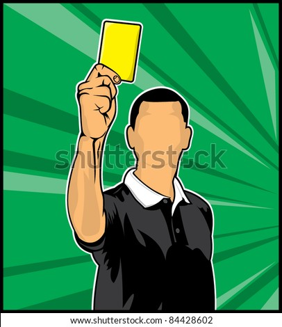 Soccer referee giving yellow card (football judge hand with yellow card) - stock vector