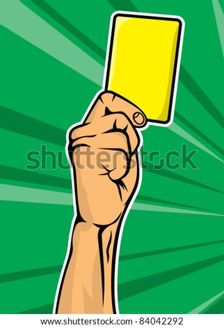 Soccer referee hand with yellow card (football judge hand with yellow card) - stock vector