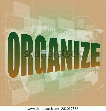 social concept: word organize on digital touch screen background, vector - stock vector