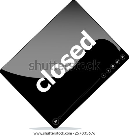 Social media concept: media player interface with close word - stock vector