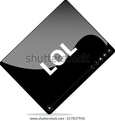 Social media concept: media player interface with lol word - stock vector