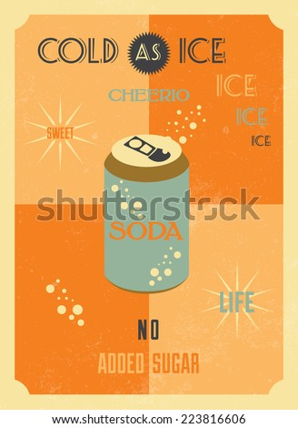 Soda vintage poster in flat design style / Soda poster with COLD AS ICE, CHEERIO, SWEET LIFE, NO ADDED SUGAR inscription / Typographic vector illustration - stock vector