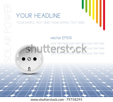 Solar panel with socket, outlet - photovoltaic technology - abstract electricity background - green power concept with energy efficiency scale - eco design - vector, eps10 - stock vector