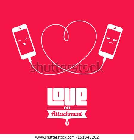 Sometimes we confuse real love with attachments. Love is wishing your partner happiness but not owning him/her like an object. - stock vector