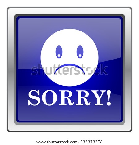 Sorry icon. Internet button on white background. EPS10 vector.