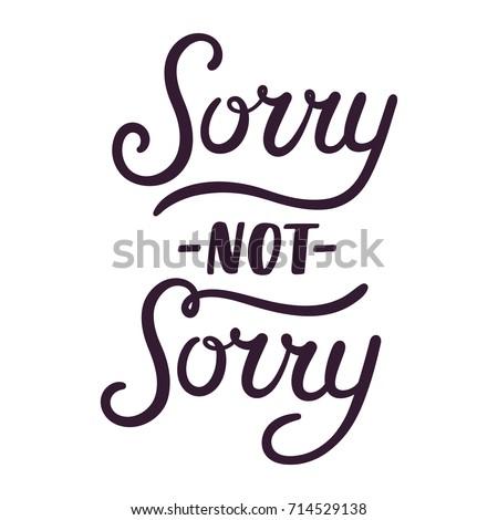 sorry not sorry modern handwritten vector stock photo photo vector rh shutterstock com sony logon sony logo history